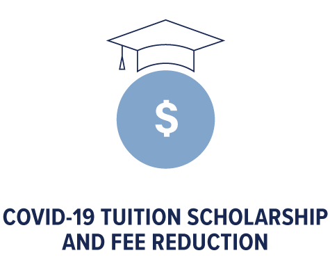 COVID-19 Tuition Scholarship and Fee Reduction